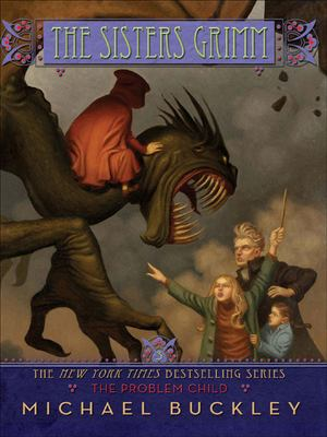 The Sisters Grimm. Book Three, the Problem Child