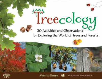 Treecology : 30 activities and observations for exploring the world of trees and forests.