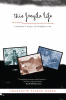 This Fragile Life a Mother's Story of a Bipolar Son