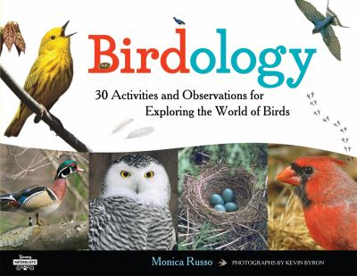 Birdology : 30 activities and observations for exploring the world of birds