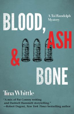 Blood, ash, and bone : a Tai Randolph mystery
