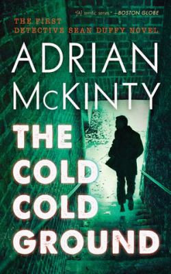 The cold cold ground : a Detective Sean Duffy novel