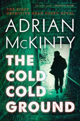 The cold cold ground a Detective Sean Duffy novel