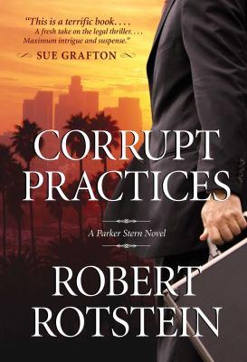 Corrupt Practices a Parker Stern Novel