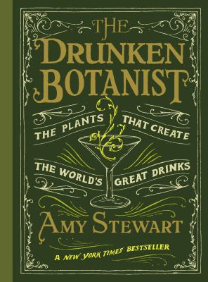 The drunken botanist [electronic resource] :  the plants that create the world's great drinks