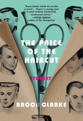 The Price of the Haircut : Stories