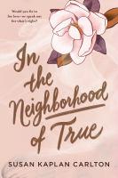 In the Neighborhood of True.