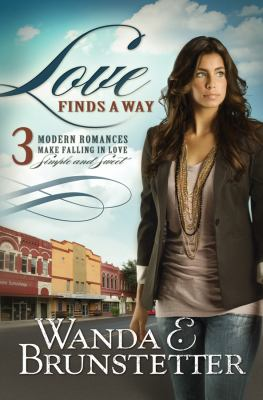 Love finds a way : 3 modern romances make falling in love simple and sweet