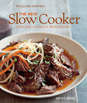 The new slow cooker : fresh recipes for the modern cook