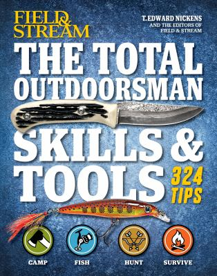 The total outdoorsman skills & tools : 324 tips
