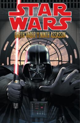 Cover Image for Star wars. Darth Vader and the ninth assassin /
