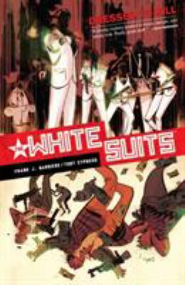 White Suits :  Dressed to Kill [1], Dressed to kill