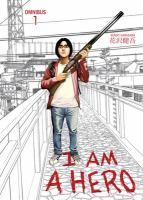 I Am a Hero. Omnibus Vol. 01