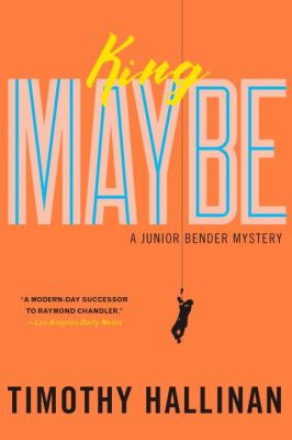 King maybe :  a Junior Bender mystery