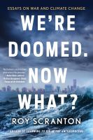 We're Doomed, Now What?