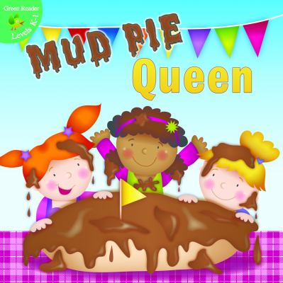 Mud Pie Queen.