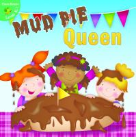 Mud Pie Queen.