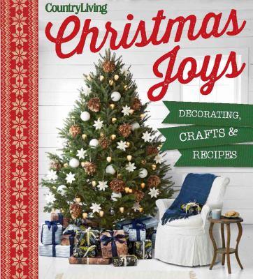 Country living Christmas joys :  decorating, crafts & recipes