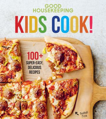 Kids cook!: 100+ super-easy, delicious recipes
