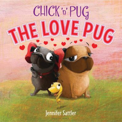 Chick 'n' Pug : the love pug