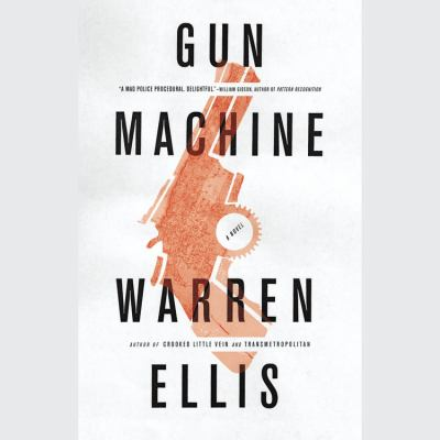 Gun machine: a novel