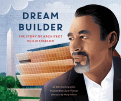Dream builder : the story of architect Philip Freelon