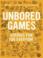 Unbored games : serious fun for everyone