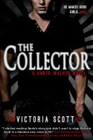 The collector : a Dante Walker novel