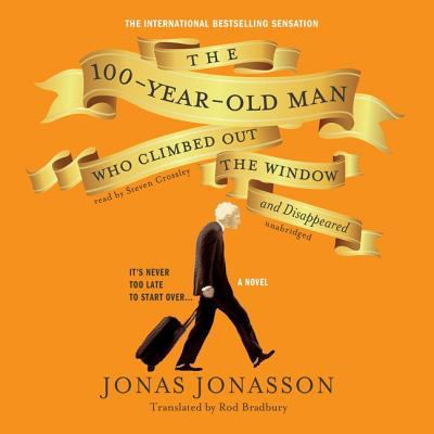 The 100-year-old Man Who Climbed out the Window and Disappeared a Novel
