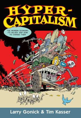 Hypercapitalism : the modern economy, its values, and how to change them