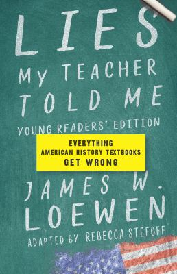 Lies my teacher told me : everything American history textbooks get wrong