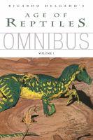 Age of Reptiles. Volume 1, Omnibus