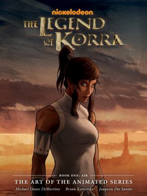 The legend of Korra : the art of the animated series. Book 1, Air