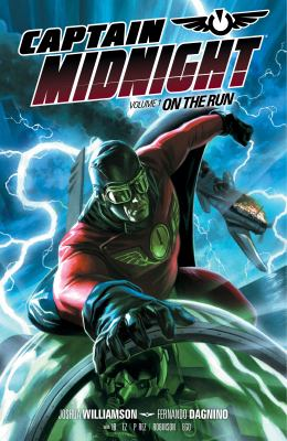 Captain Midnight. Volume 1, On the run
