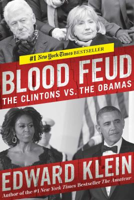 Blood feud : the Clintons vs. the Obamas
