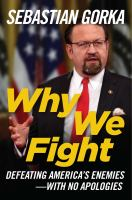 Why we fight : defeating America's enemies--with no apologies
