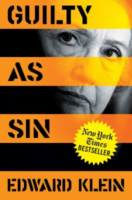 Guilty as Sin Uncovering New Evidence of Corruption and How Hillary Clinton and the Democrats Derailed the FBI Investigation