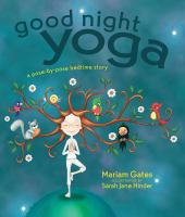 Good night yoga : a pose-by-pose bedtime story