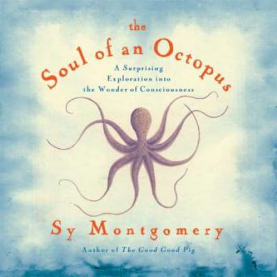 The soul of an octopus a playful exploration into the wonder of consciousness