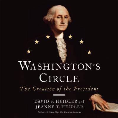 Washington's circle the creation of the president