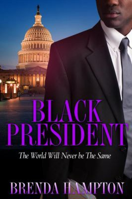 Black president : the world will never be the same