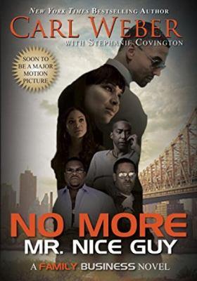 No more Mr. Nice Guy : a family business novel