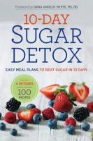 10-day sugar detox : easy meal plans to beat sugar in 10 days