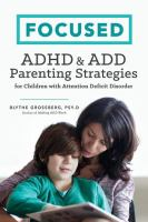 Focused : ADHD & ADD parenting strategies for children with attention deficit disorder