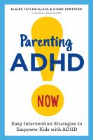 Parenting ADHD now! : easy intervention strategies to empower kids with ADHD