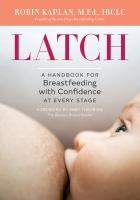 Latch : a handbook for breastfeeding with confidence at every stage