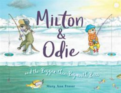 Milton & Odie and the Bigger-than-bigmouth Bass