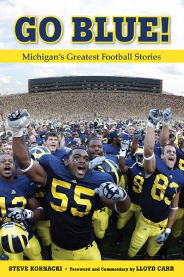 Go blue! : Michigan's greatest football stories
