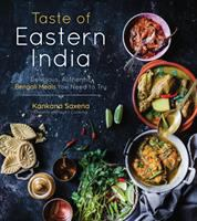 Taste of Eastern India : delicious, authentic Bengali meals you need to try