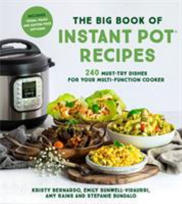 The big book of  Instant Pot® recipes : 240 must-try dishes for your multi-function cooker